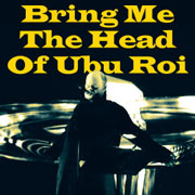 Bring Me The Head Of ubu Roi, Radio Play